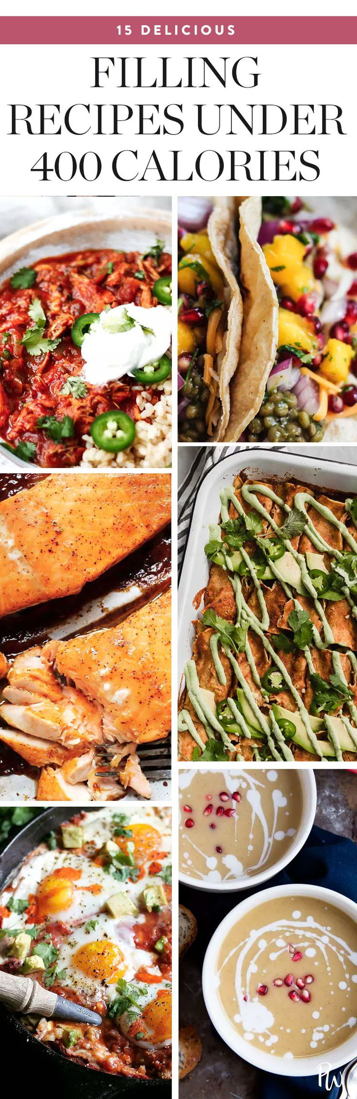 15 Delicious and Filling Recipes That Are Under 400 Calories. #healthyrecipes #food #recipes #healthyfood #healthyrecipeideas