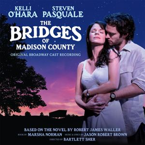 Original Broadway Cast Recording of Jason Robert Brown's The Bridges of Madison County featuring Kelli O'Hara & Steven Pasquale is Billboard's #1 Cast Recording this week!