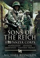 Sons of the Reich - II Panzer Corps, Normandy, Arnhem, Ardennes & Eastern Front