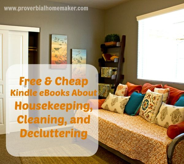 Free & Cheap Kindle eBooks About Housekeeping, Cleaning, and Decluttering www.proverbialhomemaker.com Glean wisdom about housekeeping, cleaning,and decluttering from this big list of ebooks!