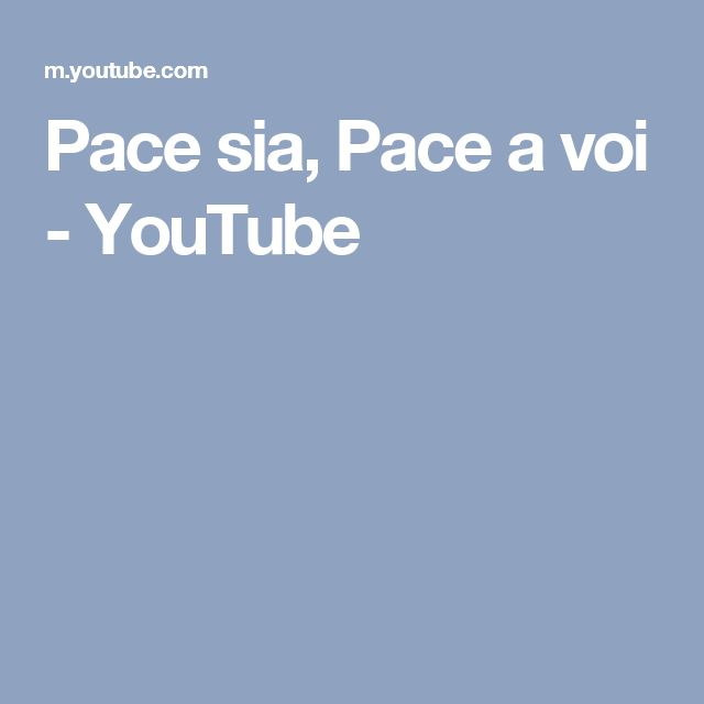 Pace sia, Pace a voi - YouTube