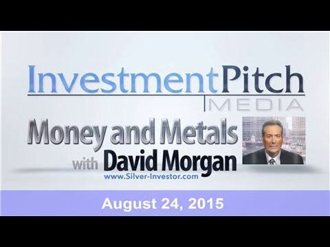 Money & Metals with David Morgan – China fears & global growth doubts gr...