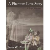 A Phantom Love Story (Kindle Edition)By Jason W. Chan