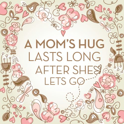Mothers loveGrief Quotes Mother, Happy Mothers, Mama Hug, Grief Loss, Mothers Love 3, A Mothers Hug Quote, Mom Hug, Mommy'S 3, Long Long