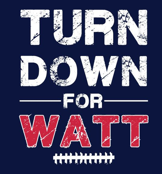 TURN DOWN FOR WATT shirt JJ Watt Houston Texans shirt