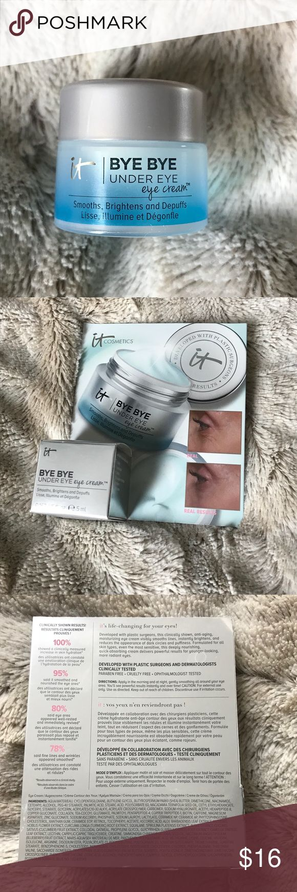NEW IN BOX IT COSMETICS Bye Bye Under Eye Cream NEW unused (in box) travel sized IT COSMETICS Bye Bye Under Eye Cream (0.5 ml)  Make tired eyes look instantly more awake!   Developed with plastic surgeons, this clinically shown anti-aging, moisturizing eye cream visibly smooths lines and brightens while reducing the appearance of dark circles and puffiness.   Perfect for all skin types, even the most sensitive, the deeply nourishing, quick-absorbing formula delivers powerful results to leave…
