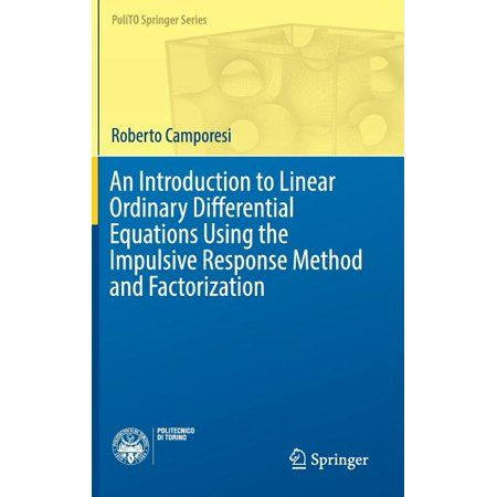 Polito Springer: An Introduction to Linear Ordinary Differential Equations Using the Impulsive Response Method and Factorization (Hardcover)