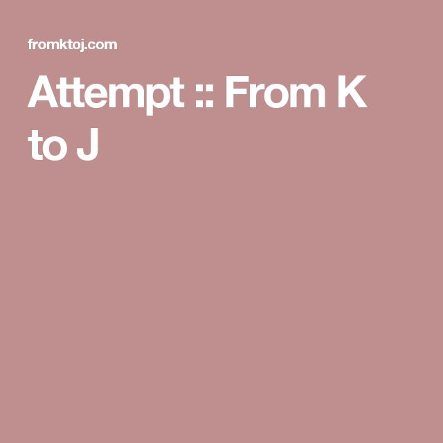 Attempt :: From K to J