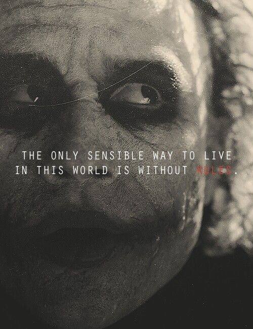 The only sensible way to live in this world is without rules.