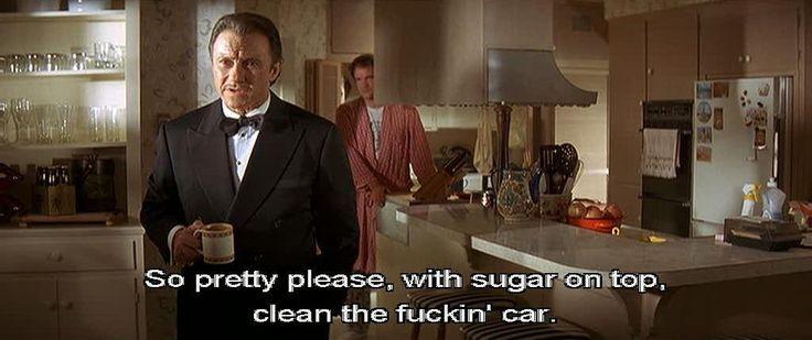 """So pretty please, with sugar on top, clean the fuckin' car."" – Mr. Wolf ('Pulp Fiction' 1994)"
