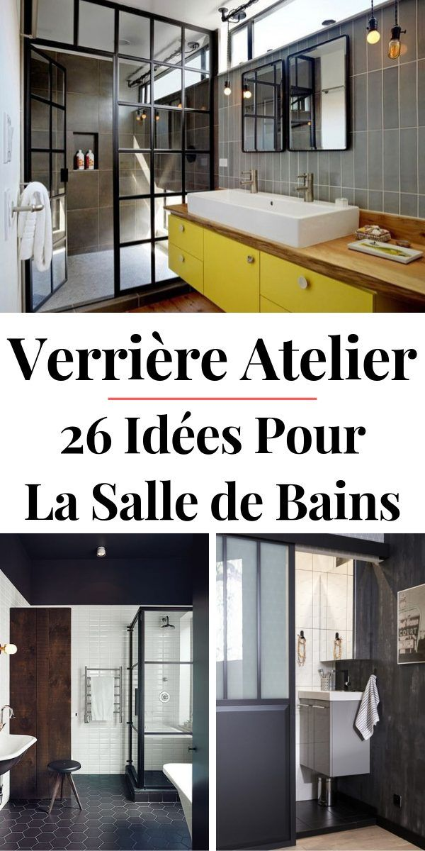 Alerte Tendance : La Verrière Atelier dans la Salle de Bains ...