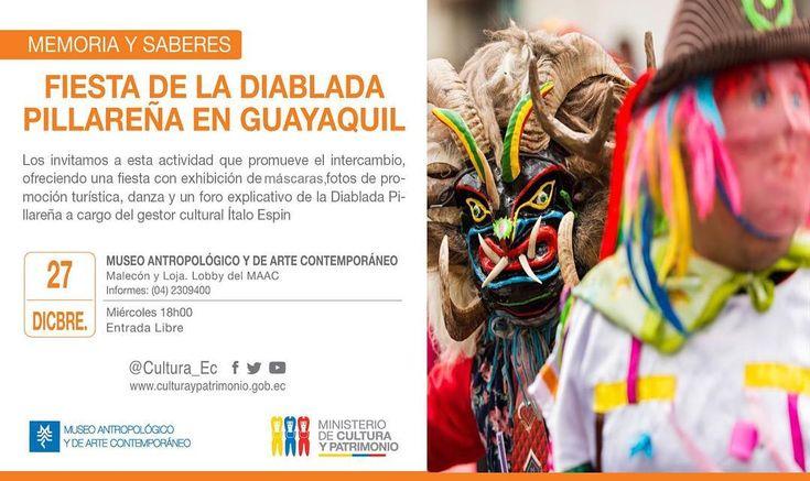 LA DIABLADA PILLAREÑA SE TOMA GUAYAQUIL   El Museo Antropológico y de Arte Contemporáneo del Ministerio de Cultura y Patrimonio realizara LA DIABLADA PILLAREÑA EN GUAYAQUIL motivo por el que invitamos a la rueda de prensa el día 27 de diciembre del presente a las 10h00 en el Lobby del MAAC con el objetivo de resaltar la identidad y la cultura de las diferentes provincias del Ecuador se presentaran las costumbres y tradiciones de estas fechas en la localidad de Pillaro provincia de…
