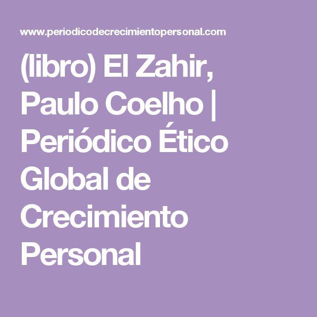 (libro) El Zahir, Paulo Coelho | Periódico Ético Global de Crecimiento Personal