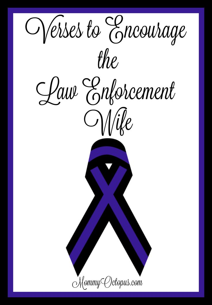 Bible Verses to Encourage the Law Enforcement Wife - Mommy Octopus
