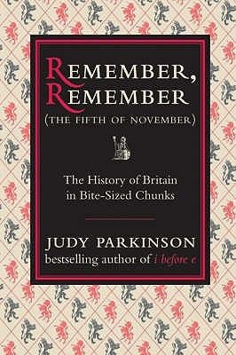 Remember, Remember, the Fifth of November: Lively, exciting, full of great stories and humorous asides, this book looks at the key events in British history, covering all the important dates, people and events. Each subject is presented in short, self-contained 'articles', designed to be dipped into on the readers whim.