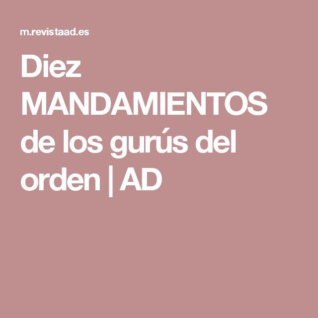 Diez MANDAMIENTOS de los gurús del orden | AD
