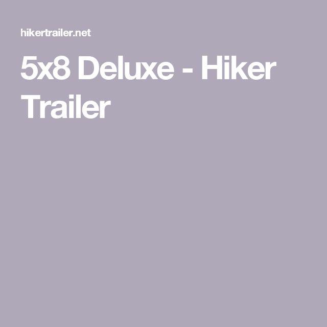 5x8 Deluxe - Hiker Trailer
