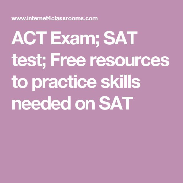 ACT Exam; SAT test; Free resources to practice skills needed on SAT