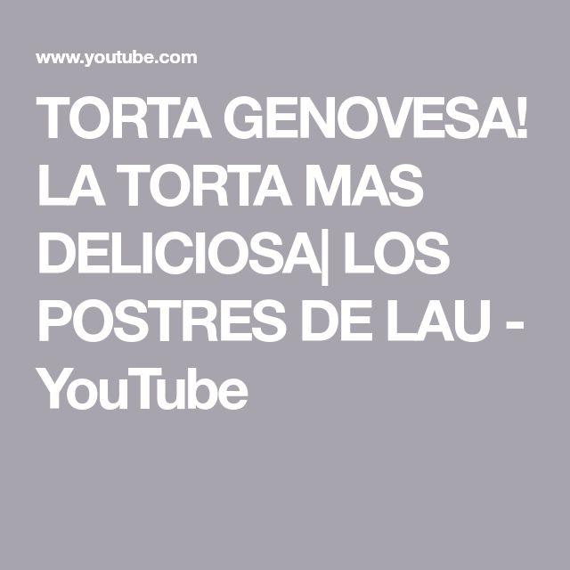 TORTA GENOVESA! LA TORTA MAS DELICIOSA| LOS POSTRES DE LAU - YouTube