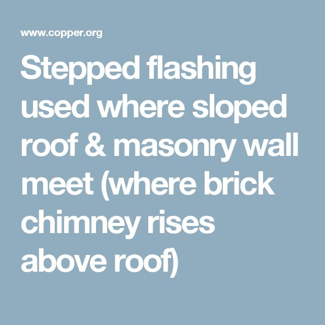 Stepped flashing used where sloped roof & masonry wall meet (where brick chimney rises above roof)
