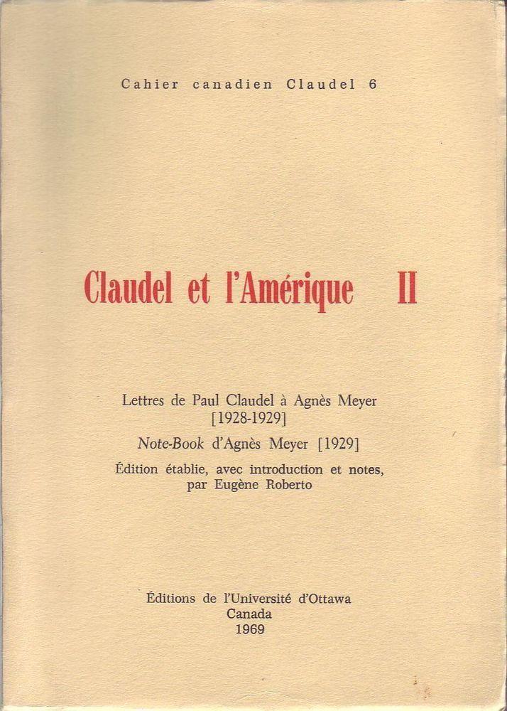 #essai littéraire : Claudel Et l'Amérique 2. Editions de l'Université d'Ottawa, 02/1969. 323 pp. brochées.