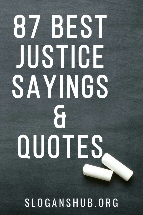 87 Best Justice Sayings & Quotes | Justice quotes, Law