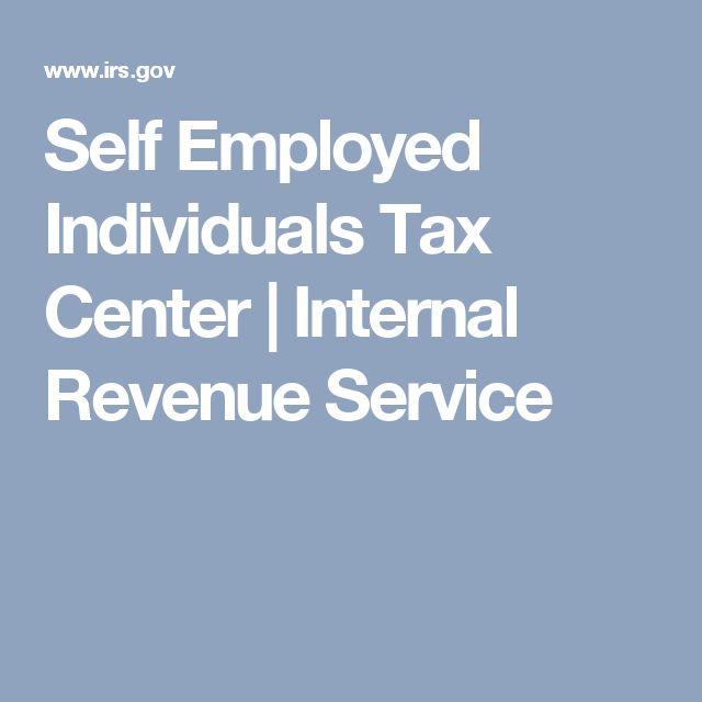 Self Employed Individuals Tax Center | Internal Revenue Service
