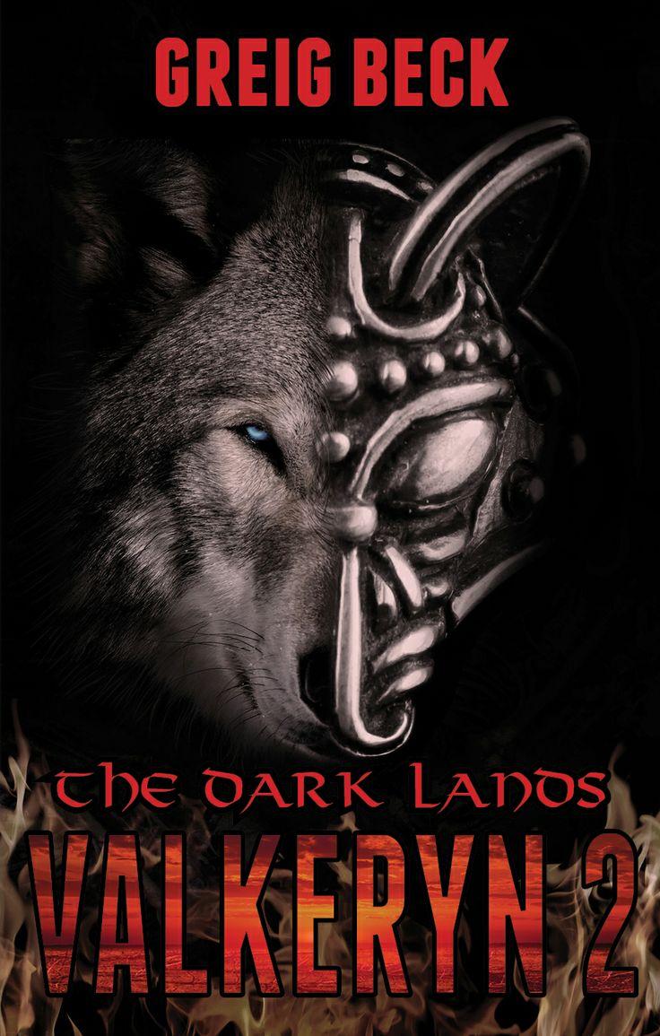 Greig Beck's The Dark Lands: Valkeryn 2