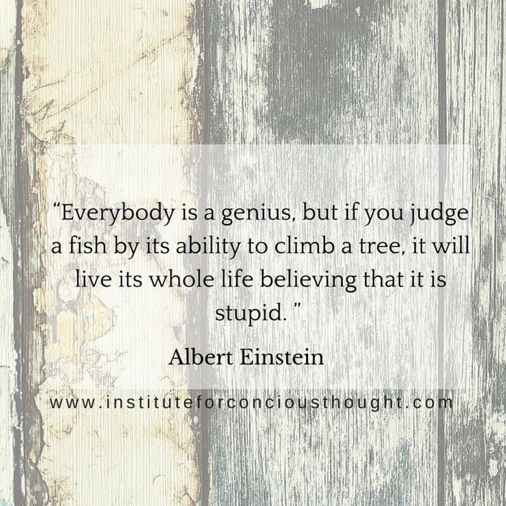 Everybody is a genius!  ~ Albert Einstein