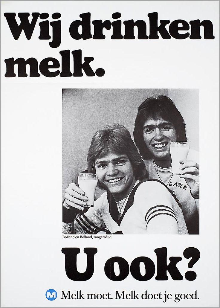 Wij drinken melk. Bolland en Bolland, zangerduo U ook? M Melk moet. Melk doet je goed.