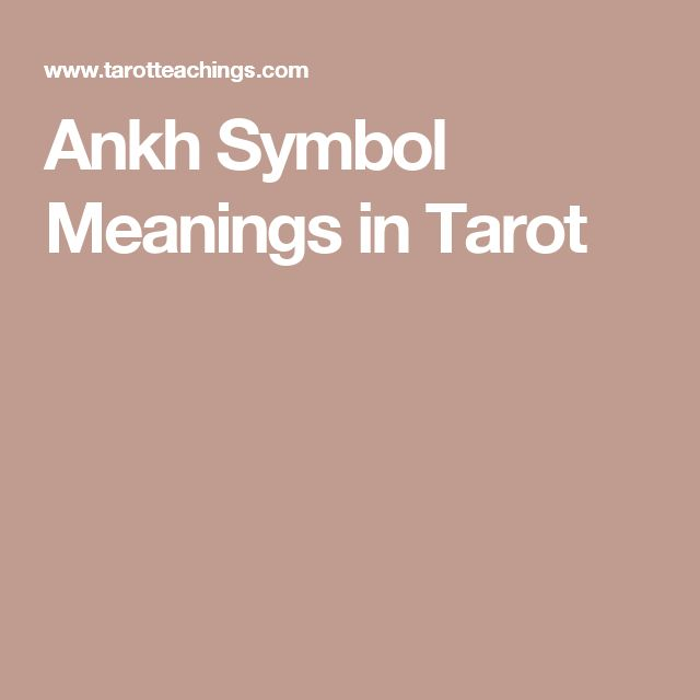 Ankh Symbol Meanings in Tarot