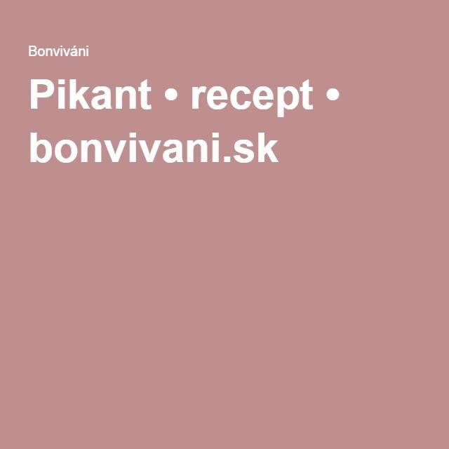 Pikant • recept • bonvivani.sk