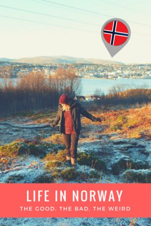 Life in Norway in a Nutshell - the Good, the Bad, and the plain Weird - Click through to read the full article!