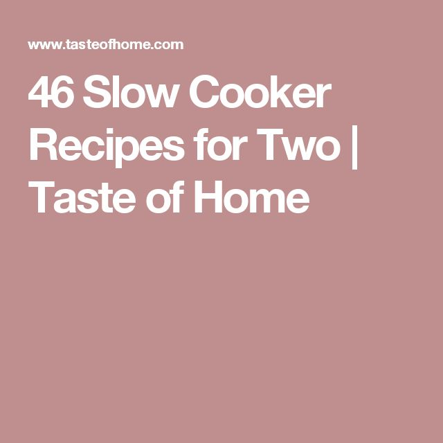46 Slow Cooker Recipes for Two | Taste of Home