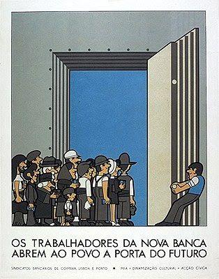 """João Abel Manta, """"Los trabajadores de la nueva banca abren al pueblo la puerta del futuro"""". Alusión a la nacionalización del sistema bancario en el marco del PREC."""