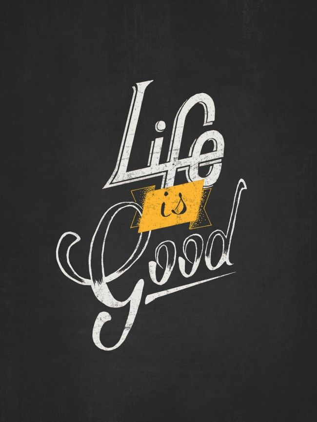 Hand Lettered Typography Life is Good