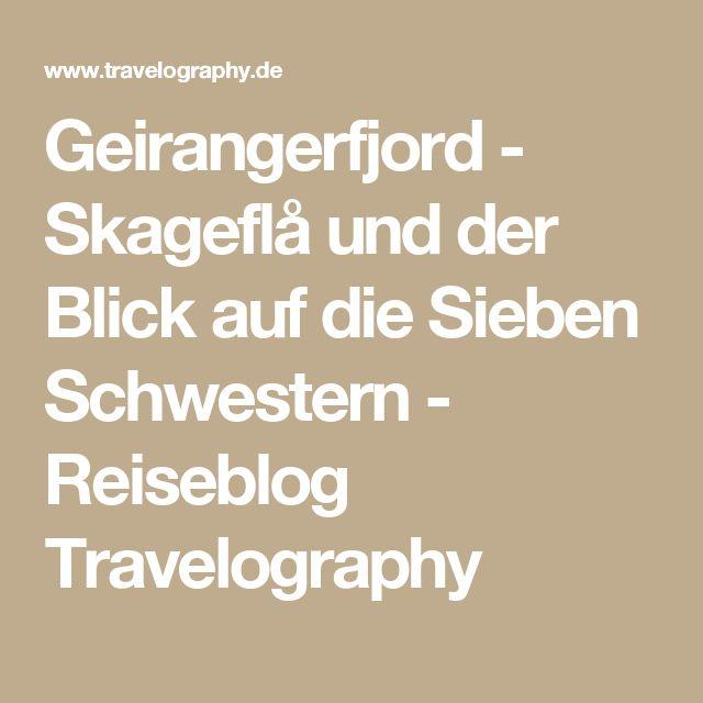Geirangerfjord - Skageflå und der Blick auf die Sieben Schwestern - Reiseblog Travelography