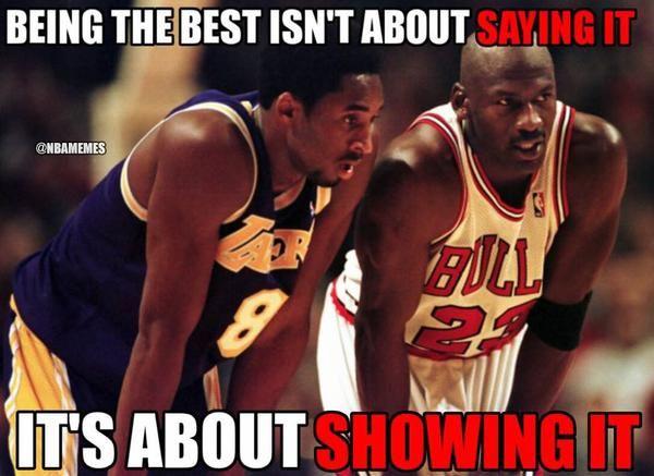 Kobe Bryant & Michael Jordan's motto - http://nbafunnymeme.com/nba-memes/kobe-bryant-michael-jordans-motto