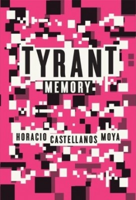 Sampsonia Way magazine presents fragments from Tyrant Memory selected by author. The tyrant of Castellanos Moya's ambitious new novel is based on the actual pro-Nazi mystic Maximiliano Hernández Martínez who came to power in El Salvador in 1932. Click on image to read feature story!