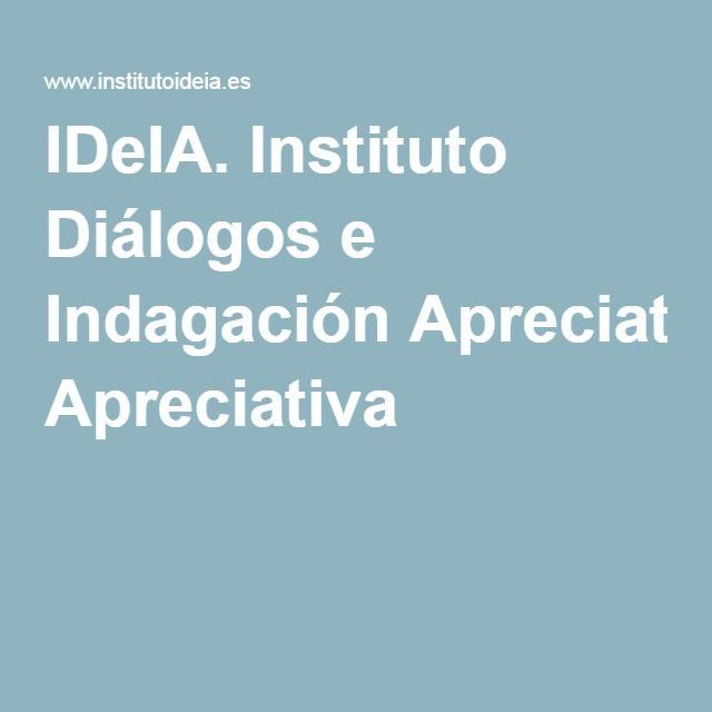 IDeIA. Instituto Diálogos e Indagación Apreciativa