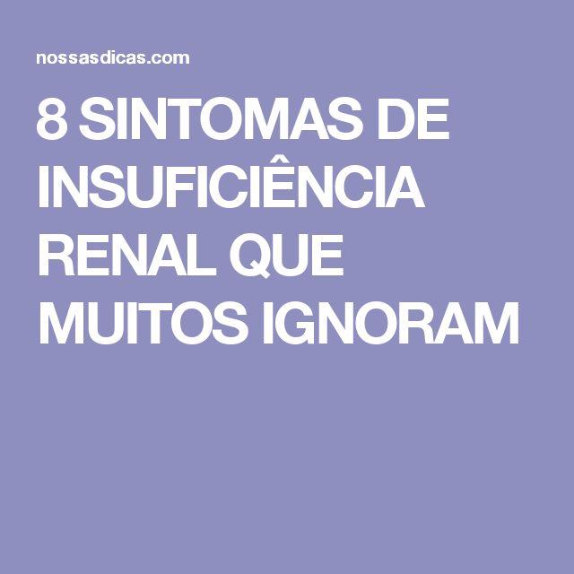 8 SINTOMAS DE INSUFICIÊNCIA RENAL QUE MUITOS IGNORAM