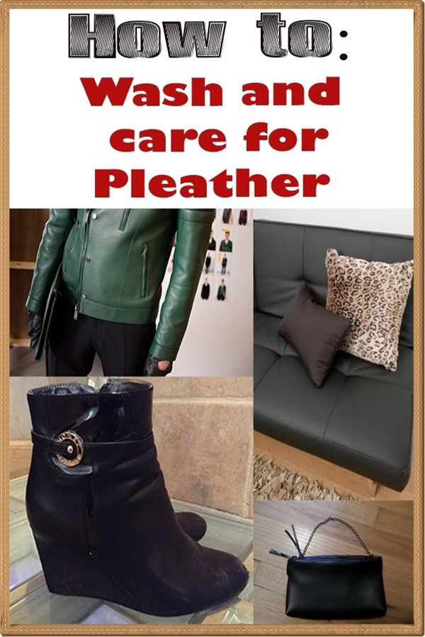 How to wash and care for pleather