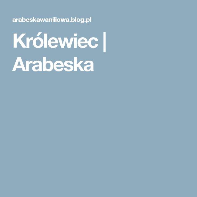 Królewiec | Arabeska