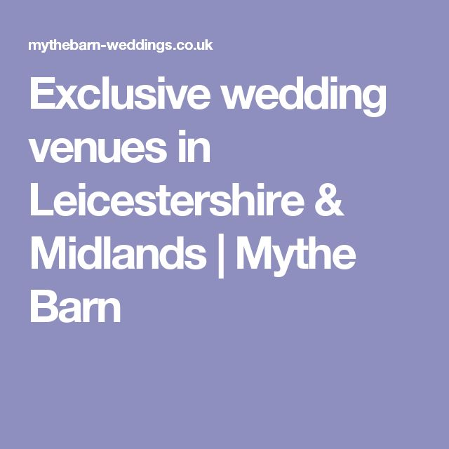 Exclusive wedding venues in Leicestershire & Midlands   Mythe Barn