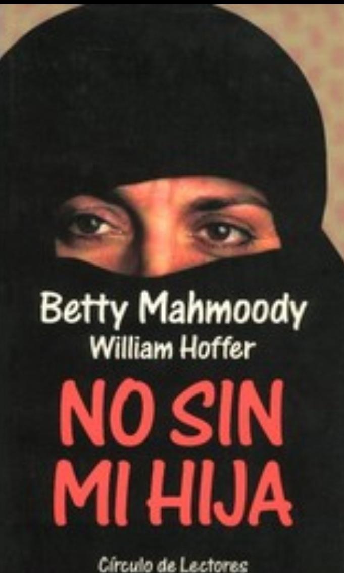 No sin mi hija. Betty Mahmoody. (Bueno).