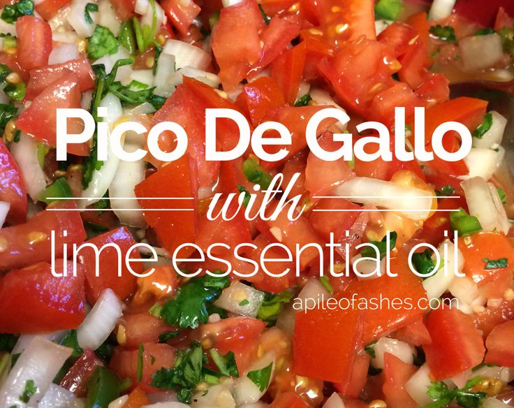 Pico De Gallo {with Lime Essential Oil} to check out Essential Oils go to www.youngliving.org/egaylep2