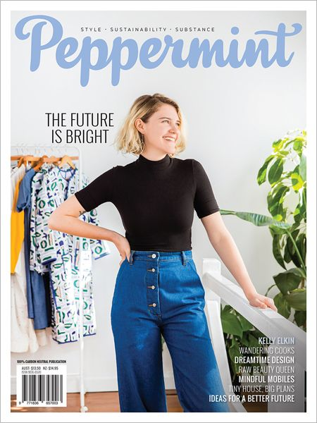 The Future is Bright! Meditation apps to help you find your zen, the Tiny House Company and ethical fashion design in Peppermint magazine.