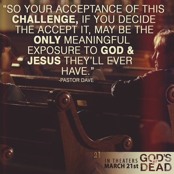 Something to think about! .......God's Not Dead - God's Not Dead - David A.R. White (Pastor Dave) & Shane Harper (Josh Wheaton) in God's Not Dead the movie <3