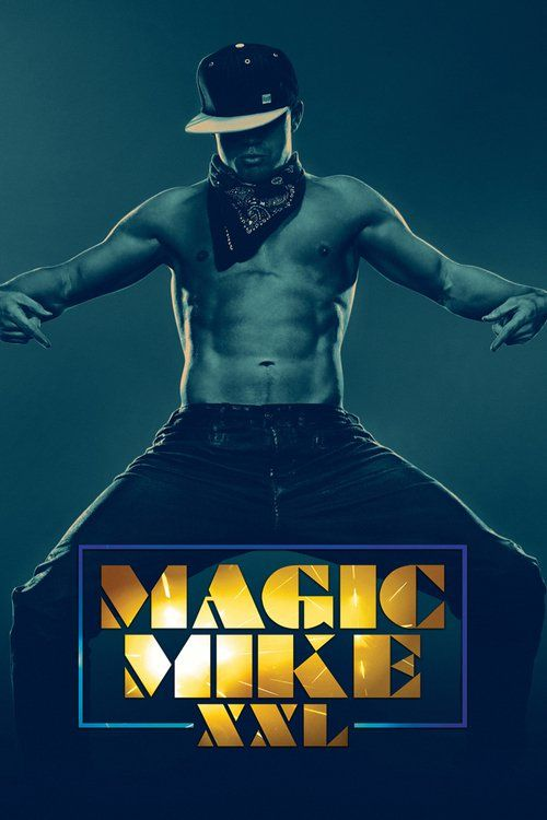 Watch Magic Mike XXL Full Movie Online