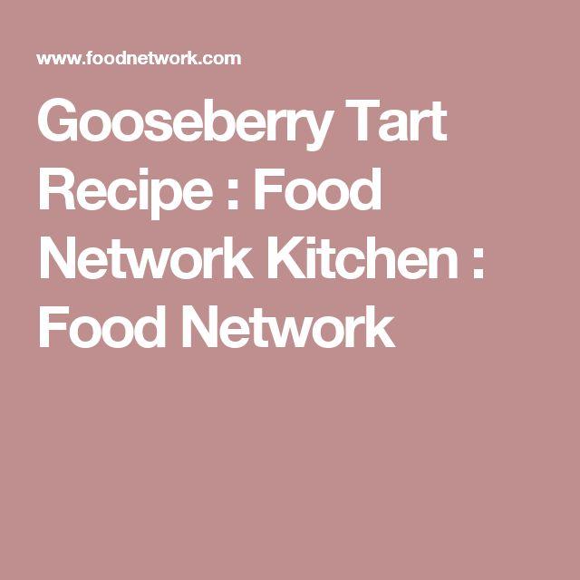 Gooseberry Tart Recipe : Food Network Kitchen : Food Network